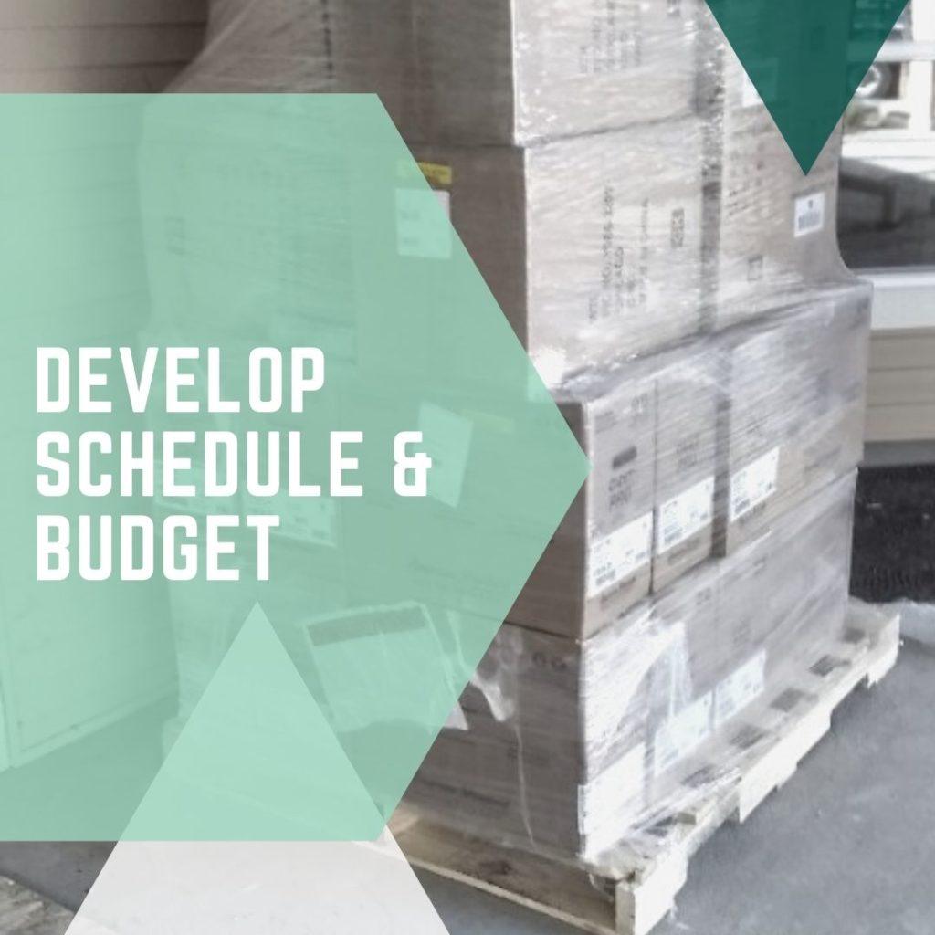 Develop Schedule & Budget